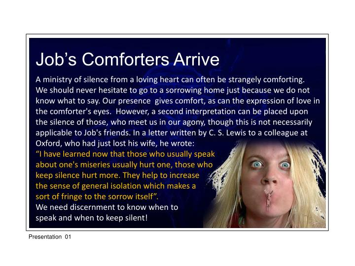 Job's Comforters Arrive