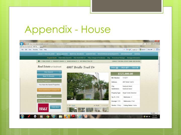 Appendix - House