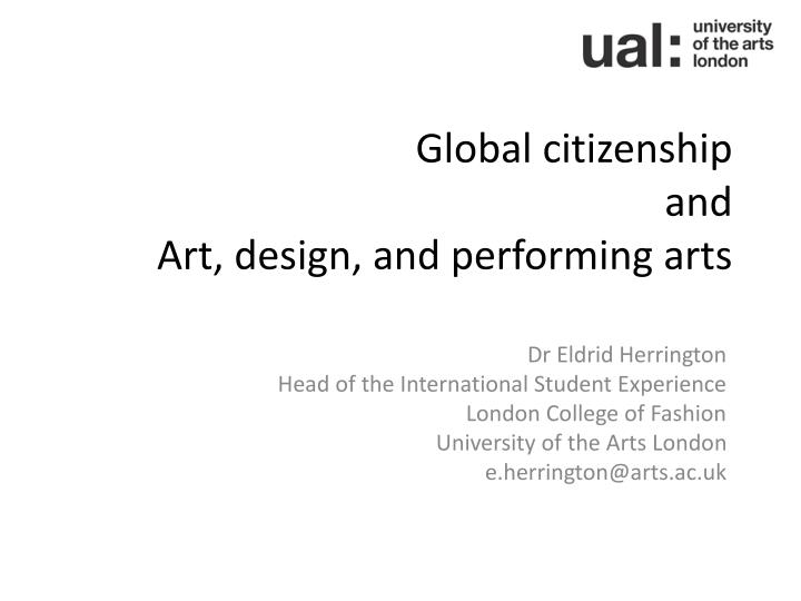 Global citizenship and art design and performing arts