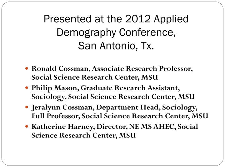 Presented at the 2012 applied demography conference san antonio tx