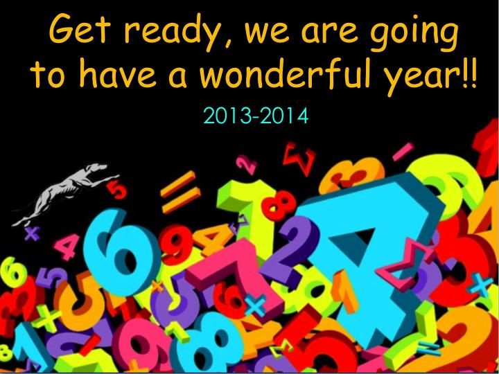 Get ready, we are going to have a wonderful year!!