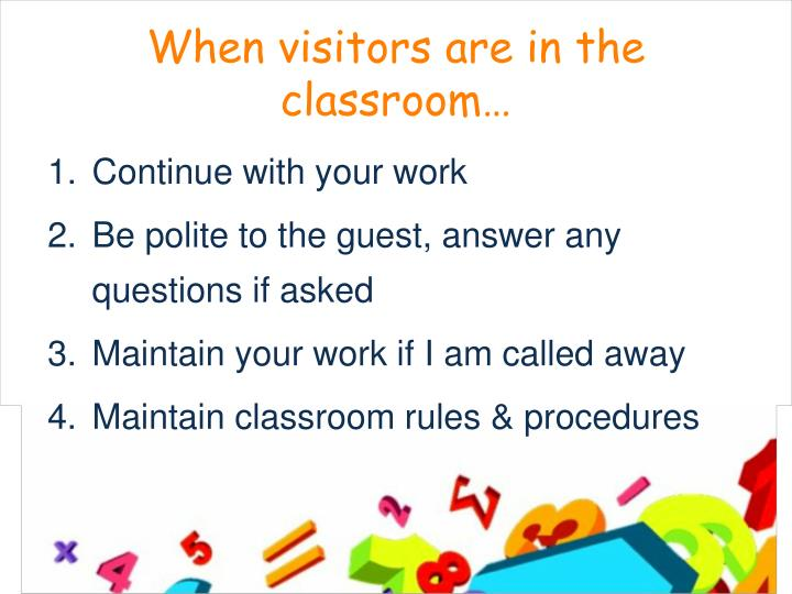 When visitors are in the classroom…