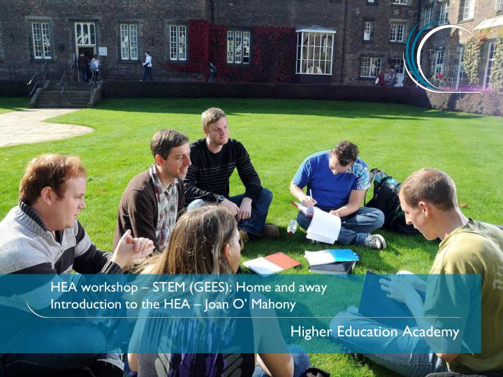 HEA workshop – STEM (GEES): Home and away