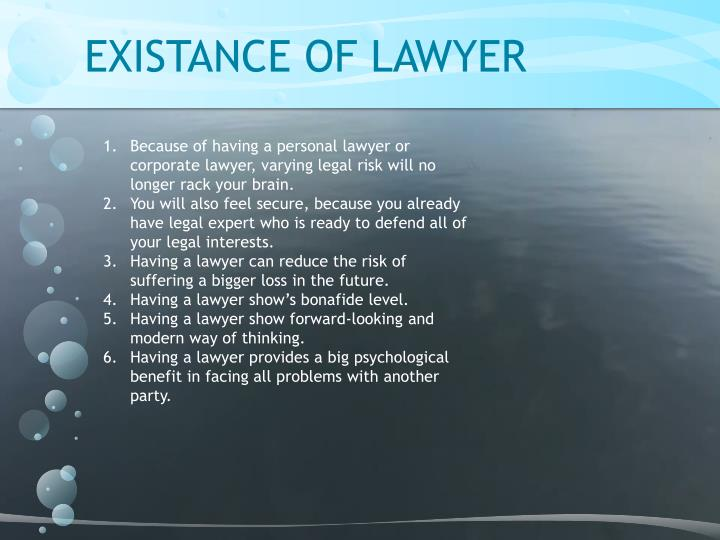 EXISTANCE OF LAWYER
