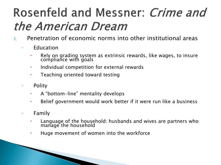 criminals and the american dream The american dream contributes to crime directly by encouraging people to employ illegal means to achieve goals that are culturally approved the american dream also exerts an indirect effect on crime through its links to the institutional balance of power in society.