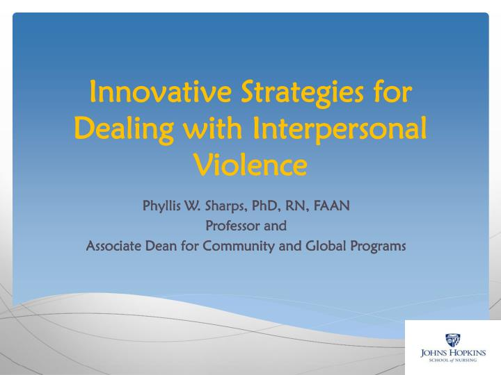 Innovative Strategies for Dealing with Interpersonal Violence