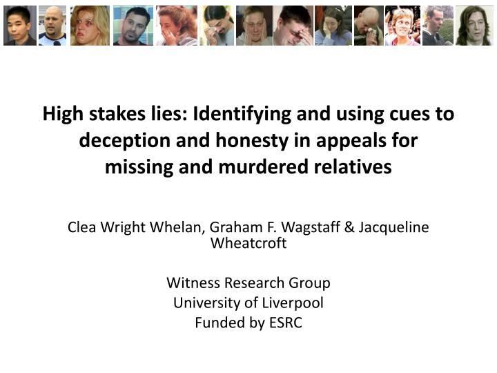 High stakes lies: Identifying and using cues to deception and honesty in appeals for missing and mur...