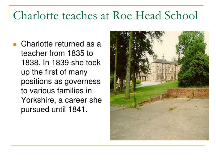 Charlotte teaches at Roe Head School