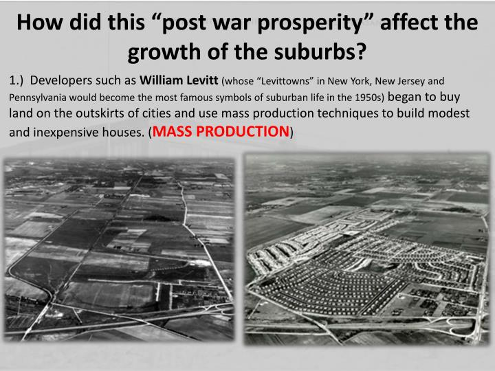 "How did this ""post war prosperity"" affect the growth of the suburbs?"