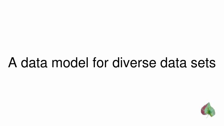 A data model for diverse data sets