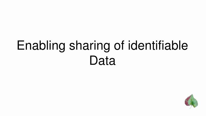 Enabling sharing of identifiable Data