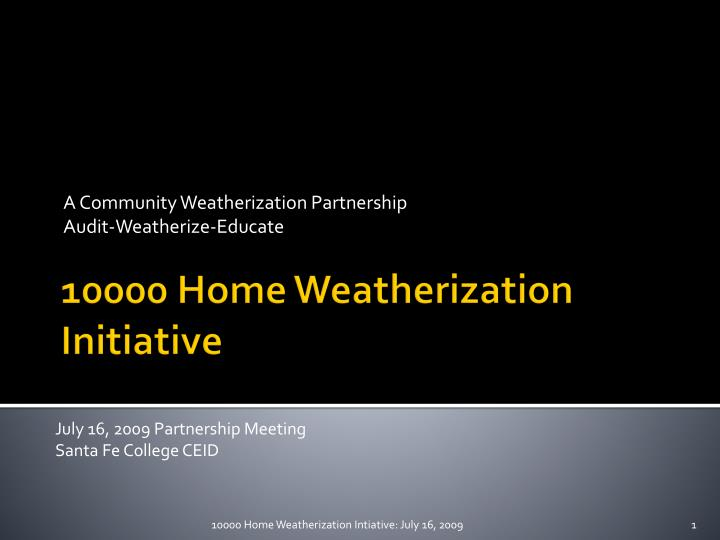 a community weatherization partnership audit weatherize educate