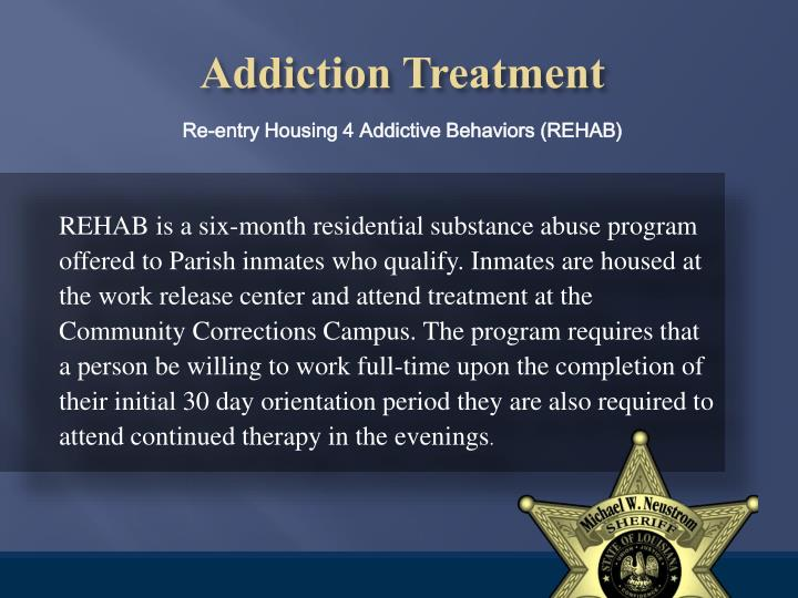 REHAB is a six-month residential substance abuse program