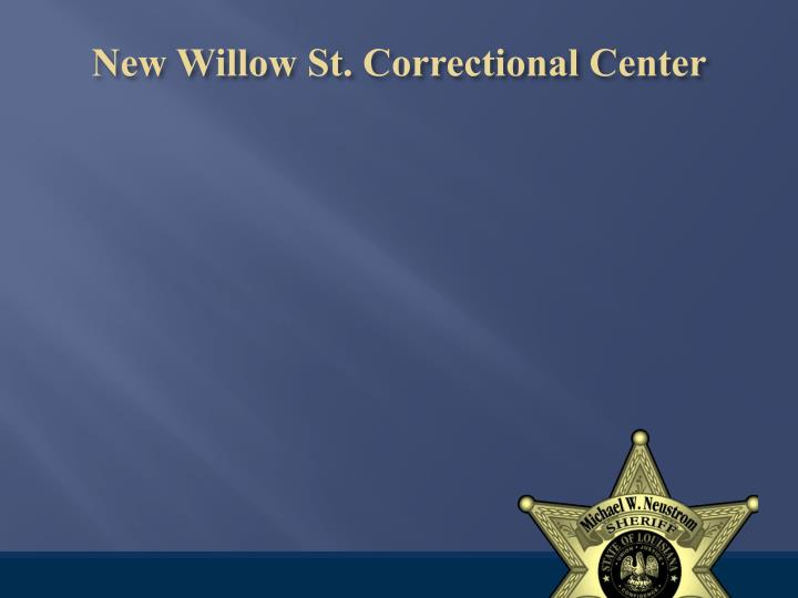 New Willow St. Correctional Center