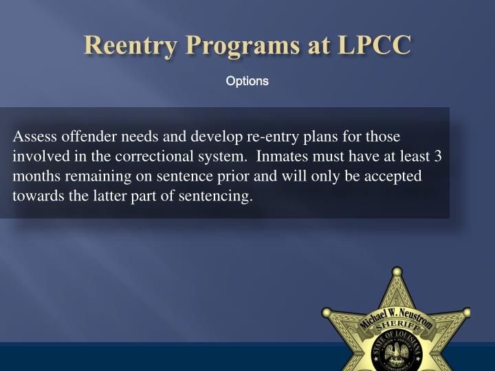 Assess offender needs and develop re-entry plans for those