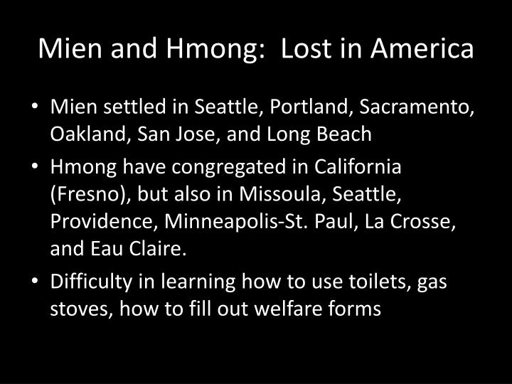 Mien and Hmong:  Lost in America
