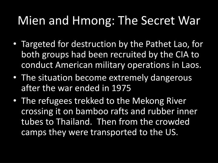 Mien and Hmong: The Secret War