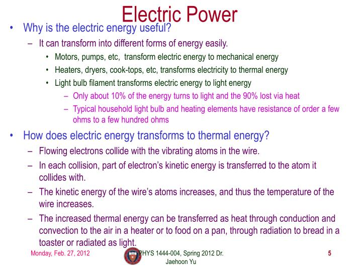 Why is the electric energy useful?