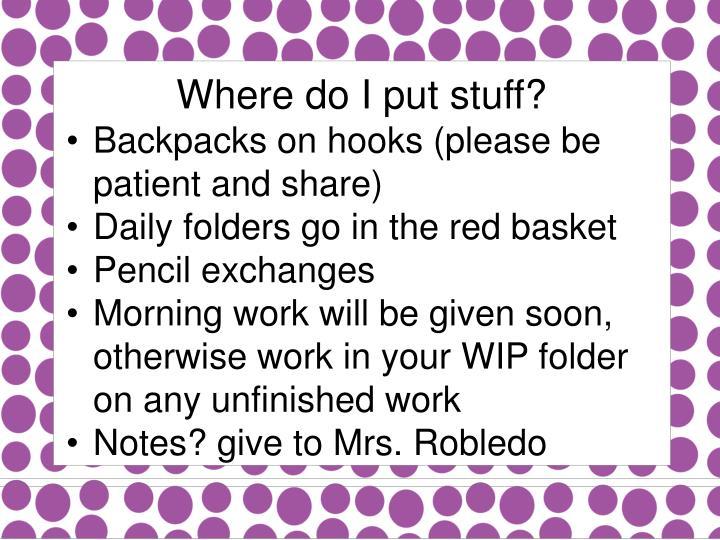 Where do I put stuff?
