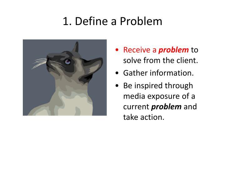 1. Define a Problem