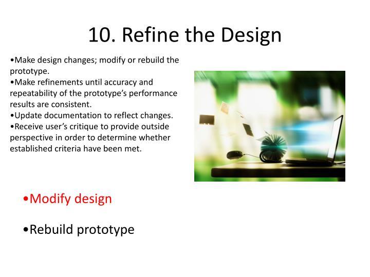 10. Refine the Design