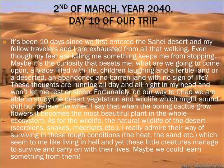 It's been 10 days since we first entered the Sahel desert