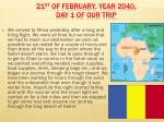 21 st of february year 2040 day 1 of our trip