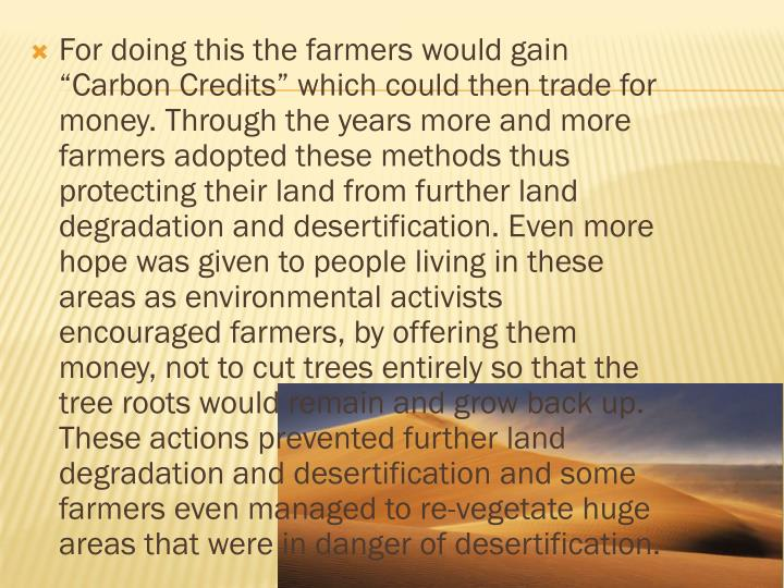 """For doing this the farmers would gain """"Carbon Credits"""" which could then trade for money. Through the years more and more"""