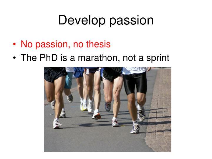 Develop passion