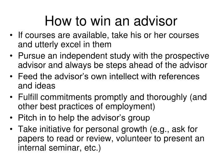 How to win an advisor