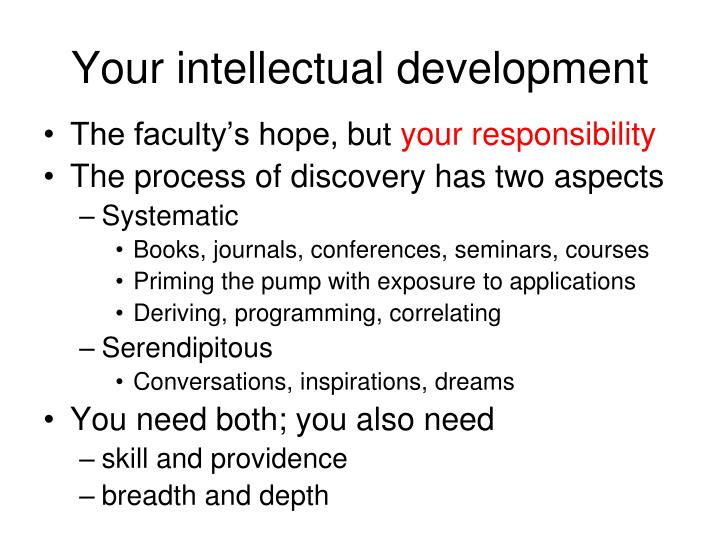 Your intellectual development