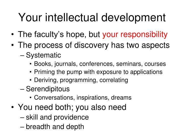 Your intellectual development