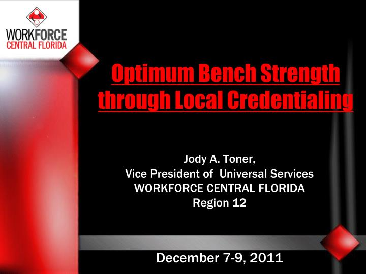 Optimum bench strength through local credentialing