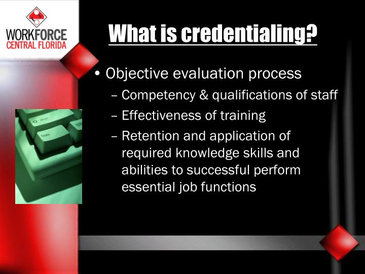 What is credentialing