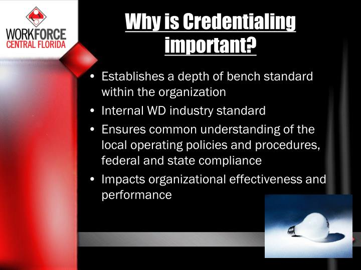 Why is Credentialing important?