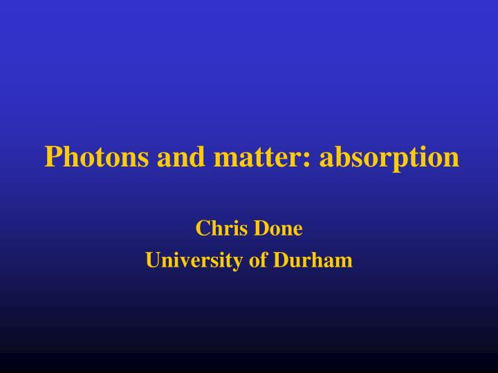Photons and matter: absorption
