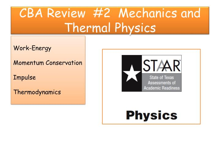 Cba review 2 mechanics and thermal physics