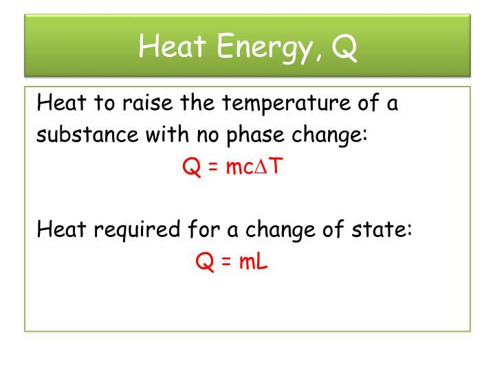 Heat Energy, Q