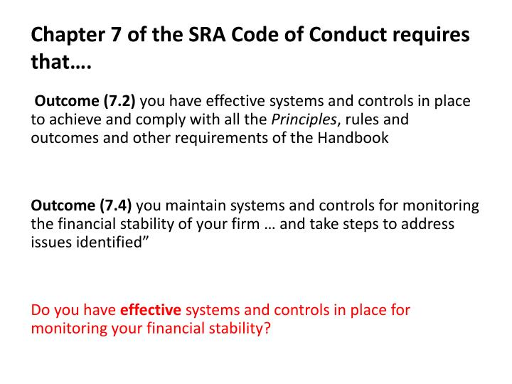 Chapter 7 of the SRA Code of Conduct requires that….
