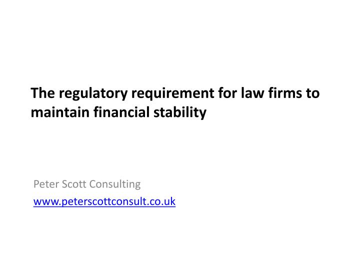 The regulatory requirement for law firms to maintain financial stability