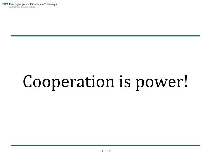 Cooperation is power!