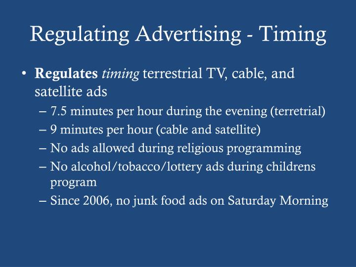 Regulating Advertising - Timing