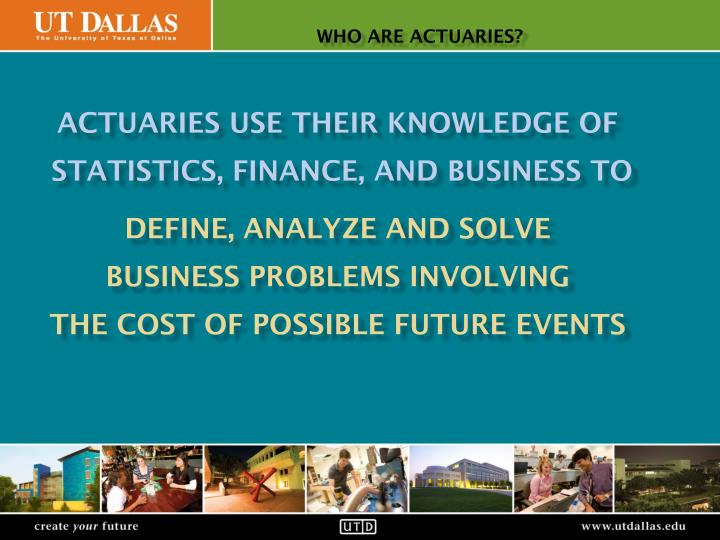Who are actuaries?