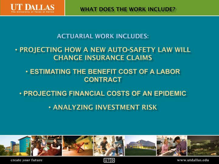 Actuarial work includes: