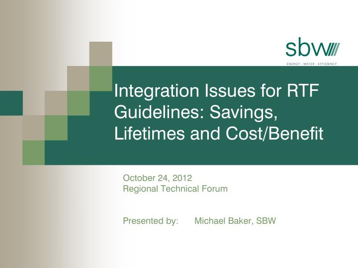 Integration issues for rtf guidelines savings lifetimes and cost benefit