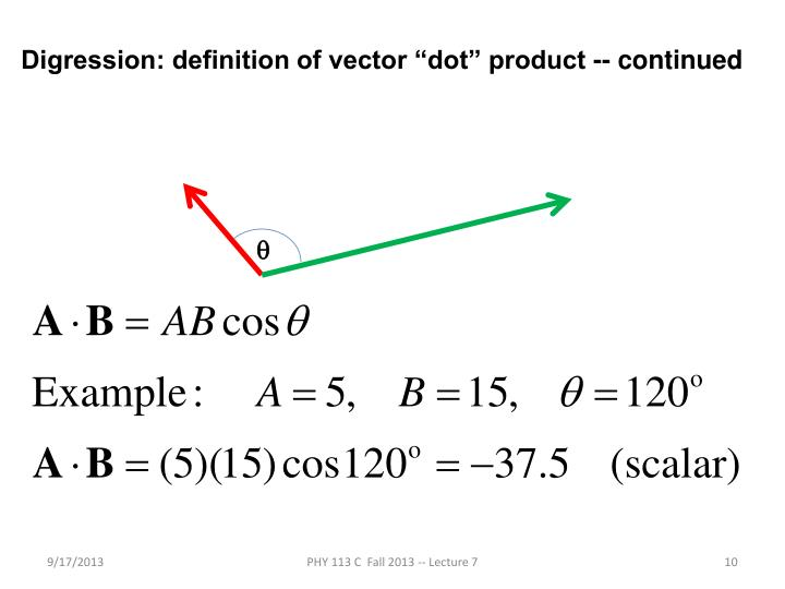 "Digression: definition of vector ""dot"" product -- continued"
