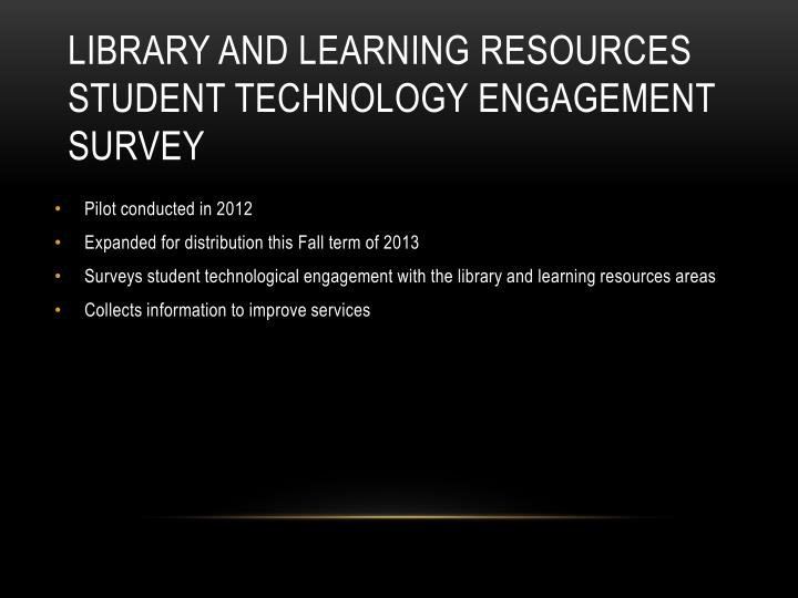 Library and Learning Resources Student Technology Engagement Survey