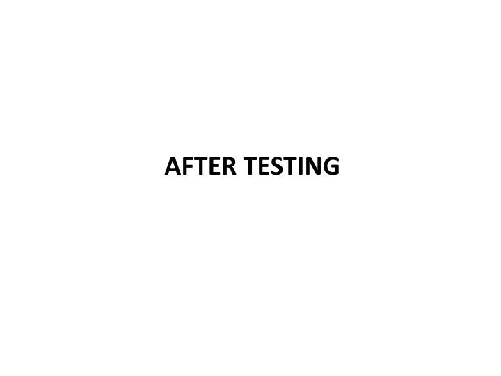 After Testing