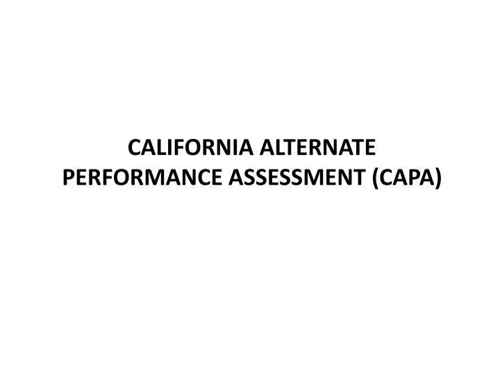 California Alternate Performance Assessment (CAPA)
