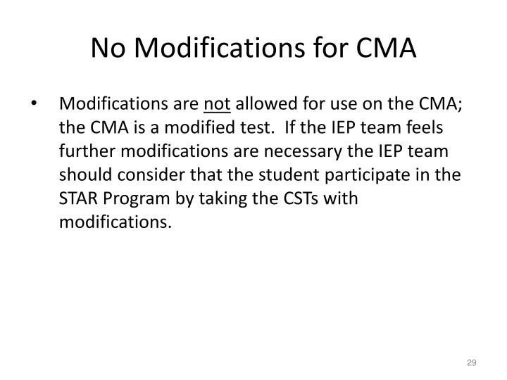No Modifications for CMA